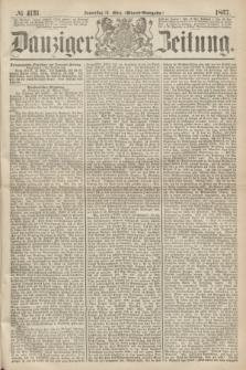 Danziger Zeitung. 1867, № 4131 (14 März) - (Abend=Ausgabe.) + dod.