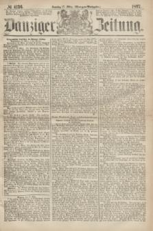 Danziger Zeitung. 1867, № 4136 (17 März) - (Morgen=Ausgabe.)