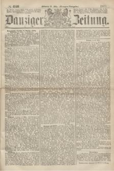 Danziger Zeitung. 1867, № 4140 (20 März) - (Morgen=Ausgabe.)