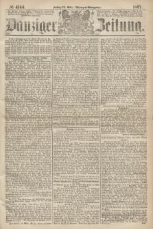 Danziger Zeitung. 1867, № 4144 (22 März) - (Morgen=Ausgabe.)