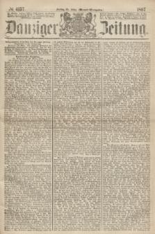 Danziger Zeitung. 1867, № 4157 (29 März) - (Abend=Ausgabe.) + dod.