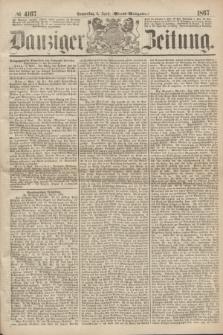 Danziger Zeitung. 1867, № 4167 (4 April) - (Abend=Ausgabe.) + dod.