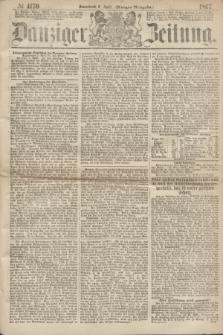 Danziger Zeitung. 1867, № 4170 (6 April) - (Morgen=Ausgabe.)