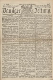 Danziger Zeitung. 1867, № 4185 (15 April) - (Abend=Ausgabe.)