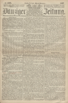 Danziger Zeitung. 1867, № 4195 (23 April) - (Abend=Ausgabe.)