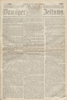 Danziger Zeitung. 1867, № 4199 (25 April) - (Abend=Ausgabe.)