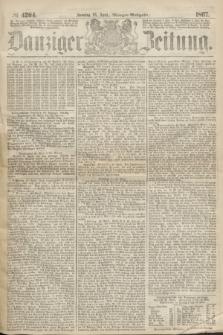 Danziger Zeitung. 1867, № 4204 (28 April) - (Morgen=Ausgabe.)