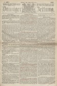 Danziger Zeitung. 1867, № 4217 (6 Mai) - (Abend=Ausgabe.)