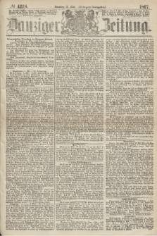 Danziger Zeitung. 1867, № 4228 (12 Mai) - (Morgen=Ausgabe.)