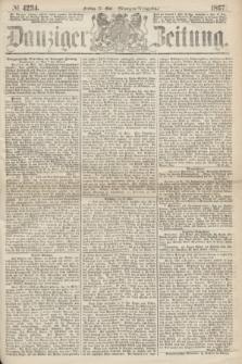 Danziger Zeitung. 1867, № 4234 (17 Mai) - (Morgen=Ausgabe.)