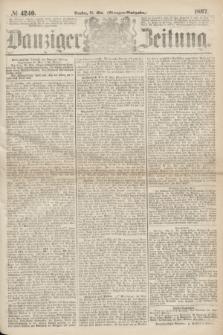 Danziger Zeitung. 1867, № 4240 (21 Mai) - (Morgen=Ausgabe.)