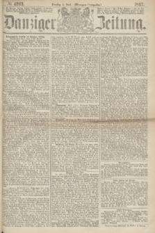 Danziger Zeitung. 1867, № 4263 (4 Juni) - (Morgen=Ausgabe.)