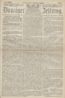 Danziger Zeitung. 1867, № 4265 (5 Juni) - (Morgen=Ausgabe.)