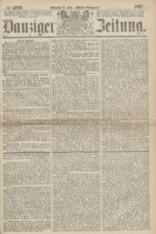 Danziger Zeitung. 1867, № 4276 (12 Juni) - (Abend=Ausgabe.)
