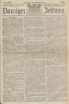 Danziger Zeitung. 1867, № 4278 (13 Juni) - (Abend=Ausgabe.)