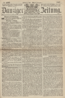 Danziger Zeitung. 1867, № 4292 (21 Juni) - (Abend=Ausgabe.)