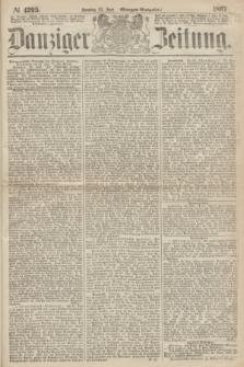 Danziger Zeitung. 1867, № 4295 (23 Juni) - (Morgen=Ausgabe.)