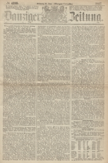 Danziger Zeitung. 1867, № 4299 (26 Juni) - (Morgen=Ausgabe.)