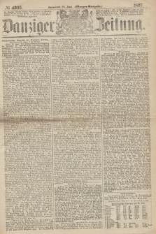 Danziger Zeitung. 1867, № 4305 (29 Juni) - (Morgen=Ausgabe.)