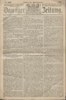 Danziger Zeitung. 1867, № 4312 (3 Juli) - (Abend=Ausgabe.)