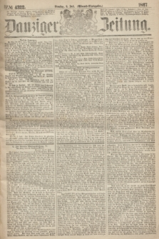 Danziger Zeitung. 1867, № 4322 (9 Juli) - (Abend=Ausgabe.)