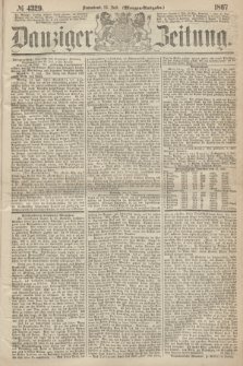 Danziger Zeitung. 1867, № 4329 (13 Juli) - (Morgen=Ausgabe.)