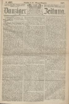 Danziger Zeitung. 1867, № 4337 (18 Juli) - (Morgen=Ausgabe.)