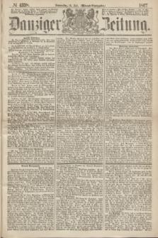 Danziger Zeitung. 1867, № 4338 (18 Juli) - (Abend=Ausgabe.)
