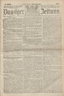 Danziger Zeitung. 1867, № 4340 (19 Juli) - (Abend=Ausgabe.)