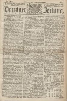 Danziger Zeitung. 1867, № 4347 (24 Juli) - (Morgen=Ausgabe.)