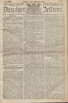 Danziger Zeitung. 1867, № 4362 (1 August) - (Abend=Ausgabe.)