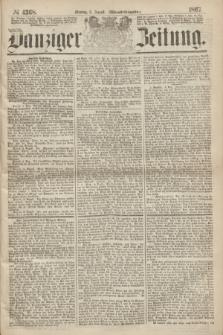Danziger Zeitung. 1867, № 4368 (5 August) - (Abend=Ausgabe.) + dod.