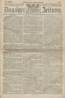 Danziger Zeitung. 1867, № 4372 (7 August) - (Abend=Ausgabe.) + dod.