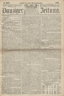Danziger Zeitung. 1867, № 4377 (10 August) - (Morgen=Ausgabe.)