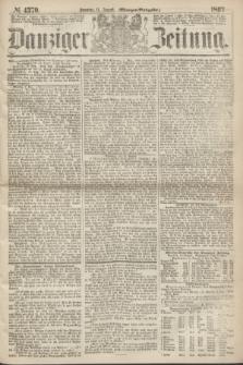 Danziger Zeitung. 1867, № 4379 (11 August) - (Morgen=Ausgabe.)