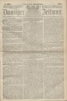 Danziger Zeitung. 1867, № 4388 (16 August) - (Abend=Ausgabe.)