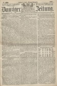 Danziger Zeitung. 1867, № 4391 (18 August) - (Morgen=Ausgabe.)