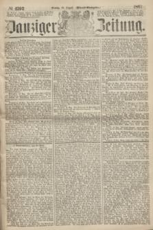 Danziger Zeitung. 1867, № 4392 (19 August) - (Abend=Ausgabe.)