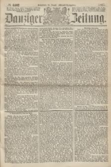 Danziger Zeitung. 1867, № 4402 (24 August) - (Abend=Ausgabe.) + dod.