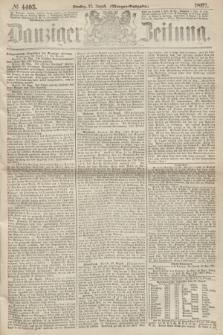 Danziger Zeitung. 1867, № 4405 (27 August) - (Morgen=Ausgabe.)