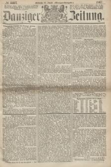 Danziger Zeitung. 1867, № 4407 (28 August) - (Morgen=Ausgabe.)