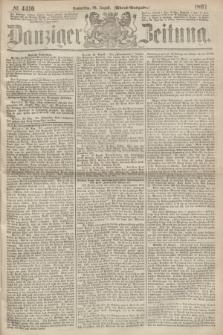 Danziger Zeitung. 1867, № 4410 (29 August) - (Abend=Ausgabe.)