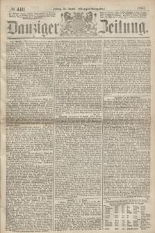Danziger Zeitung. 1867, № 4411 (30 August) - (Morgen=Ausgabe.)