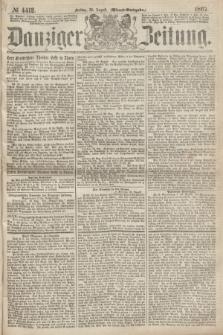 Danziger Zeitung. 1867, № 4412 (30 August) - (Abend=Ausgabe.)