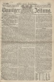 Danziger Zeitung. 1867, № 4421 (5 September) - (Morgen=Ausgabe.)
