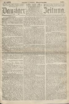 Danziger Zeitung. 1867, № 4422 (5 September) - (Abend=Ausgabe.)