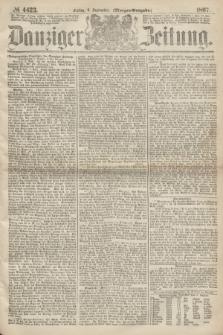 Danziger Zeitung. 1867, № 4423 (6 September) - (Morgen=Ausgabe.)
