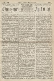 Danziger Zeitung. 1867, № 4424 (6 September) - (Abend=Ausgabe.) + dod.