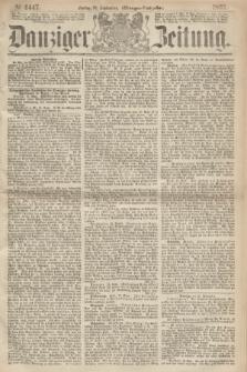 Danziger Zeitung. 1867, № 4447 (20 September) - (Morgen=Ausgabe.)