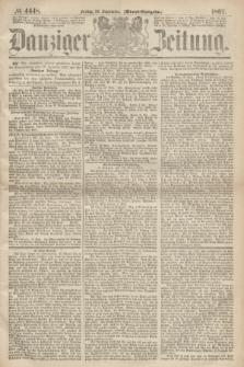 Danziger Zeitung. 1867, № 4448 (20 September) - (Abend=Ausgabe.)